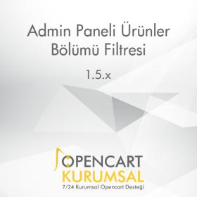 Opencart Admin Paneli Ürünler Bölümü Filtresi (Kategori, Marka, Fiyat, Seçenek, Özellik Bazlı)